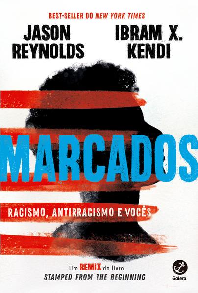 Marcados. Racismo, antirracismo e vocês, livro de Jason Reynolds, Ibram X. Kendi
