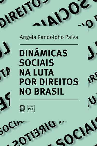 Dinâmicas sociais nas lutas por direitos no Brasil, livro de Angela Randolpho Paiva