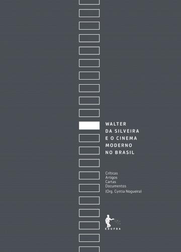 Walter da Silveira e o cinema moderno no Brasil, livro de Cyntia Nogueira (org.)