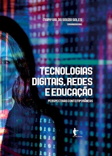 Tecnologias digitais, redes e educação: perspectivas contemporâneas, livro de Mary Valda Souza Sales (Org.)