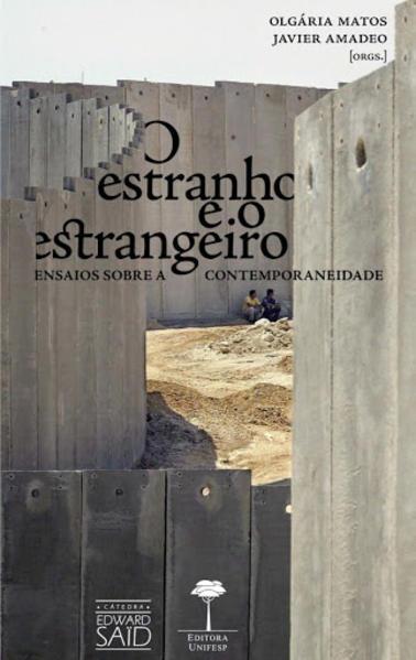 O Estranho e o estrangeiro. Ensaios sobre a contemporaneidade, livro de