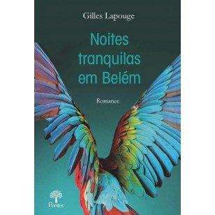 Noites tranquilas em Belém, livro de Gilles Lapouge