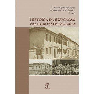 História da educação no nordeste paulista, livro de Sauloéber Tarsio de Souza, Alessandra Cristina Furtado (orgs.)