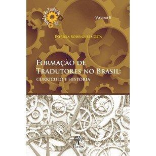 Formação de tradutores no Brasil: currículo e história, livro de Patrícia Rodrigues Costa