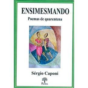 Ensimesmando: Poemas de quarentena, livro de Sérgio Caponi
