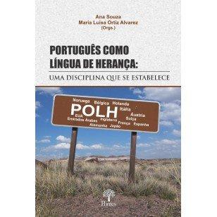 Português como língua de herança: uma disciplina que se estabelece, livro de Ana Souza, Maria Luisa Ortiz Alvarez (orgs.)