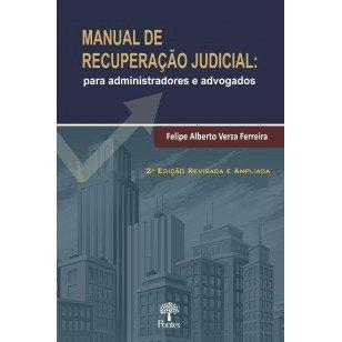 Manual de recuperação judicial: para administradores e advogados, livro de Felipe Alberto Verza Ferreira