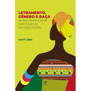 Letramento, gênero e raça na (re)construção de identidades de mulheres negras, livro de Suety Líbia Alves Borges