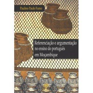 Referenciação e argumentação no ensino do português em Moçambique, livro de Paulino Paulo Fumo