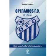 Operários F.C. 70 anos - Histórias de futebol e Itatiba de outrora, livro de Rogério Scavone