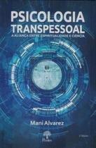 Psicologia Transpessoal: A Aliança entre espiritualidade e ciência, livro de Mani Alvarez