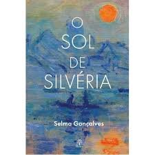 O Sol de Silvéria, livro de Selma Gonçalves