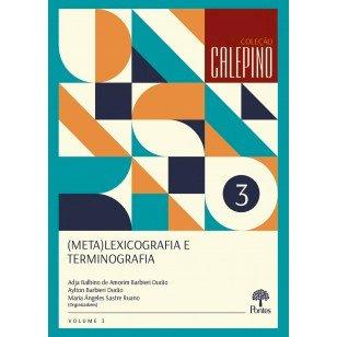 (Meta)Lexicografia e Terminografia (Coleção CALEPINO, v.3), livro de Adja Balbino de Amorim Barbieri Durão, Aylton Barbieri Durão, María Ángeles Sastre Ruano
