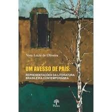 Um avesso de país: representações da literatura brasileira contemporânea, livro de Vera Lúcia de Oliveira
