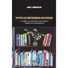Efeitos da corporeidade discursiva: o sujeito no entremeio das línguas (materna e estrangeira), livro de Giovani Forgiarini Aiub