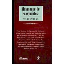 Almanaque de fragmentos: ecos do século XIX, livro de Vanise Medeiros, Phellipe Marcel da Silva Esteves, Dantielli Assumpção Garcia