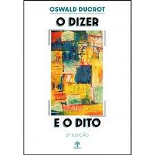 O Dizer e o dito, livro de Oswald Ducrot