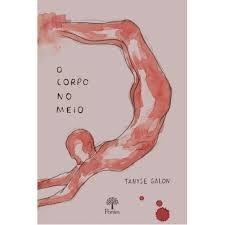 O Corpo no meio, livro de Tanyse Galon