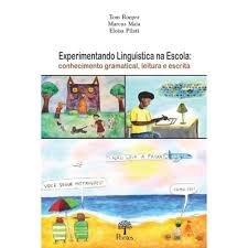 Experimentando linguística na escola: conhecimento gramatical, leitura e escrita, livro de Tom Roeper, Marcus Maia, Eloisa Pilati