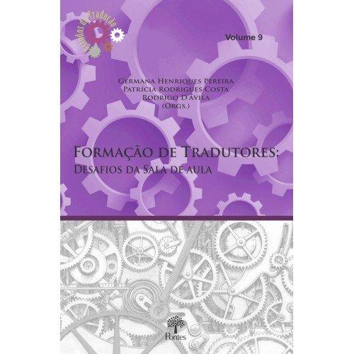 Formação de tradutores: desafios da sala de aula, livro de Germana Henrique Pereira, Patrícia Rodrigues Costa, Rodrigo Davila