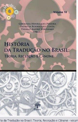 História da tradução no Brasil: Teoria, recepção e cânone, livro de Germana Henriques Pereira, Patrícia Rodrigues Costa, Thiago André Veríssimo