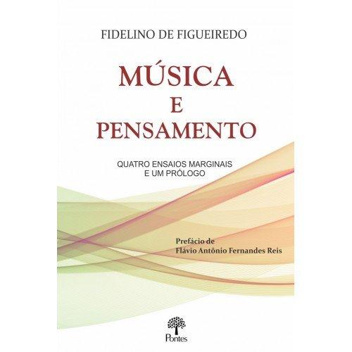 Música e Pensamento: quatro ensaios marginais e um prólogo, livro de Fidelino de Figueiredo