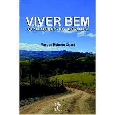 Viver bem: Qualidade de vida - conceitos, livro de Marcos Roberto Ceará