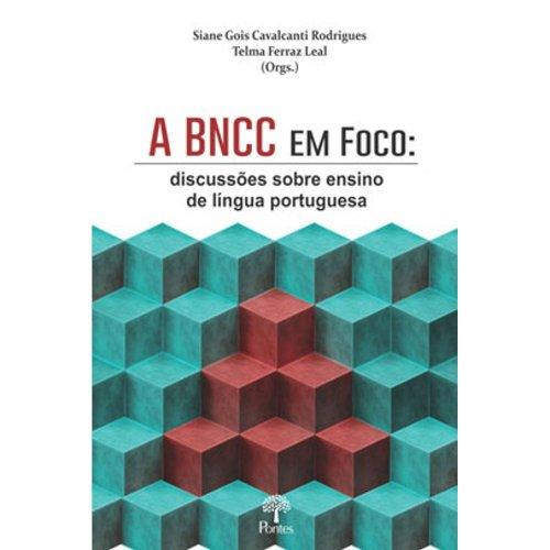 A BNCC em foco: discussões sobre ensino de língua portuguesa, livro de Siane Gois Cavalcanti Rodrigues, Telma Ferraz Leal