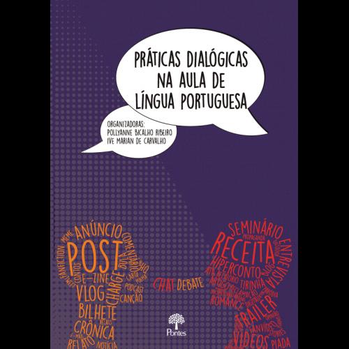Práticas dialógicas na aula de língua portuguesa , livro de Pollyane Bicalho Ribeiro, Ive Marian de Carvalho