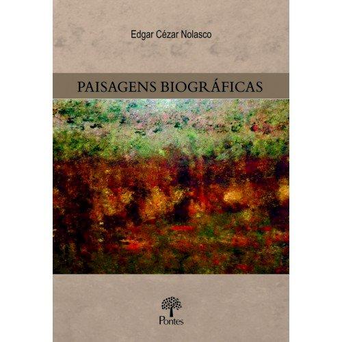 Paisagens Biográficas, livro de Edgar Cézar Nolasco