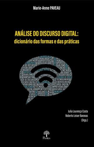 Análise do discurso digital - dicionário das formas e das práticas, livro de Marie-Anne PAVEAU