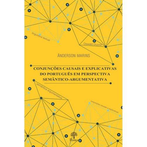 Conjunções causais e explicativas do português em perspectiva semântico-argumentativa, livro de Ânderson Marins