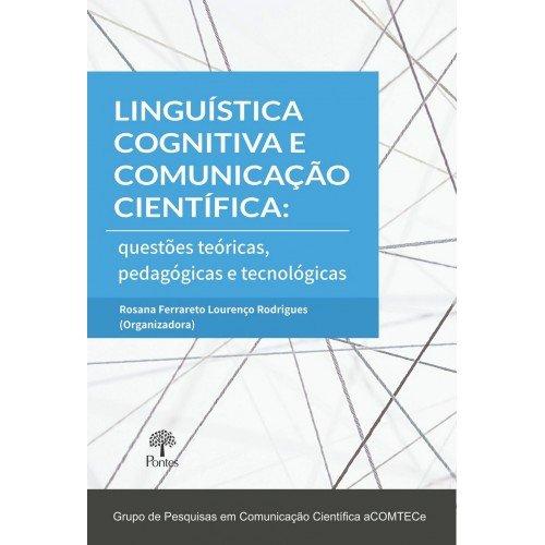 Linguística cognitiva e comunicação científica: questões teóricas, pedagógicas e tecnológicas, livro de Rosana Ferrareto Lourenço Rodrigues