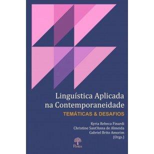 Linguística aplicada na contemporaneidade: temáticas e desafios, livro de Kyria Rebeca Finardi, Christine SantAnna de Almeida, Gabriel Brito Amorim