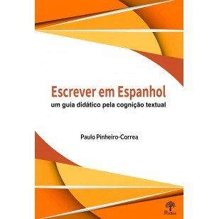 Escrever em Espanhol um guia didático pela cognição textual, livro de Paulo Pinheiro-Correa