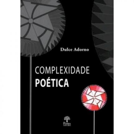 Complexidade Poética, livro de Dulce Adorno