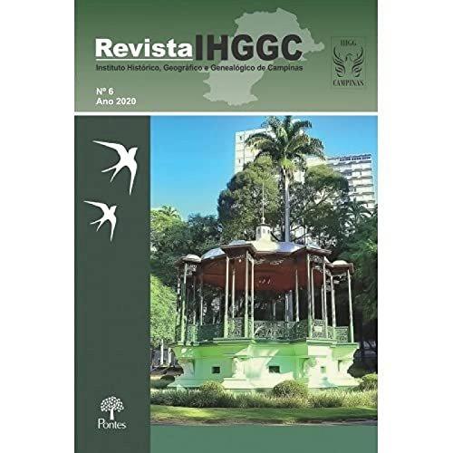 Revista IHGGC - Instituto Histórico, Geográfico e Genealógico de Campinas - Nº 6 - Ano 2020, livro de Fernando Antônio Abrahão