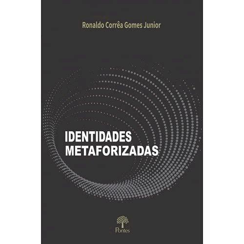 Identidades metaforizadas, livro de Ronaldo Corrêa Gomes Junior