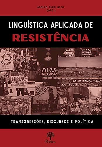 Linguística aplicada de resistência: transgressões, discursos e política, livro de Adolfo Tanzi Neto (org.)