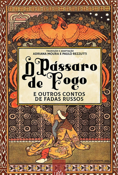 O pássaro de fogo e outros contos de fadas russos, livro de Adriana Moura, Paulo Rezzutti