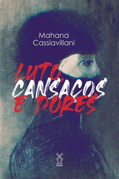 Luto, cansaços e dores, livro de Mahana Cassiavillani