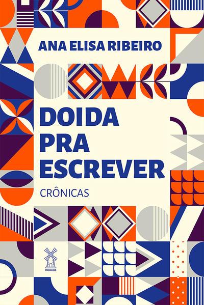 Doida pra escrever, livro de Ana Elisa Ribeiro