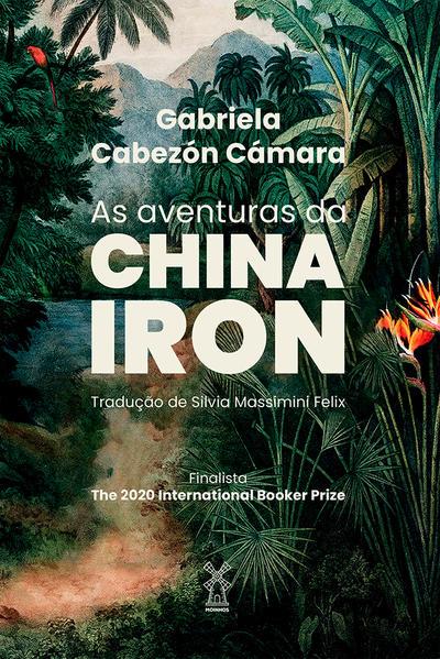 As aventuras da China Iron, livro de Gabriela Cabezón Cámara