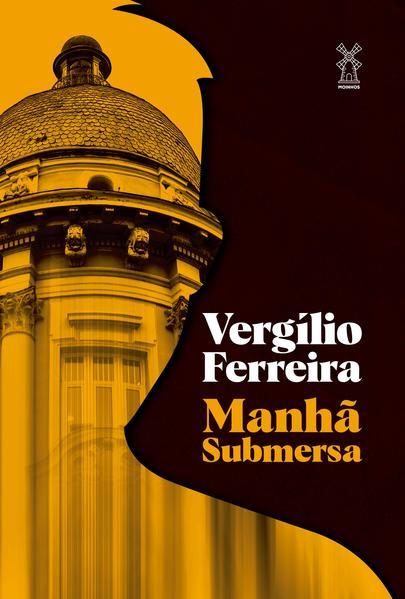 Manhã submersa, livro de Vergílio Ferreira