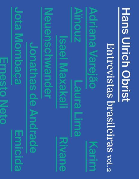 Hans Ulrich Obrist. Entrevistas brasileiras - Volume 2, livro de Hans Ulrich Obrist