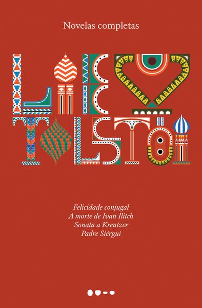 Novelas completas. Felicidade conjugal, A morte de Ivan Ilitch, Sonata a Kreutzer, Padre Siérgui, livro de Liev Tolstói