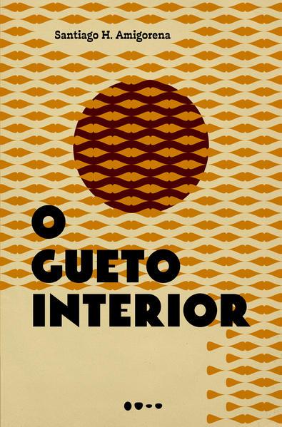 O gueto interior, livro de Santiago H. Amigorena