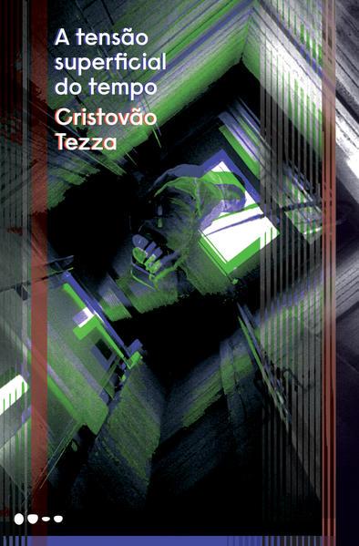 A tensão superficial do tempo, livro de Cristovão Tezza