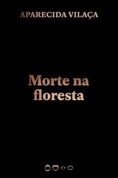 Morte na floresta, livro de Aparecida Vilaça