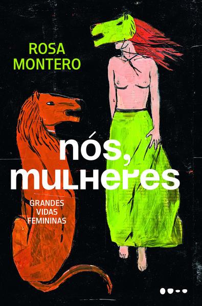 Nós, mulheres. Grandes vidas femininas, livro de Rosa Montero